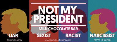 Not_My_President_Candy___Bar