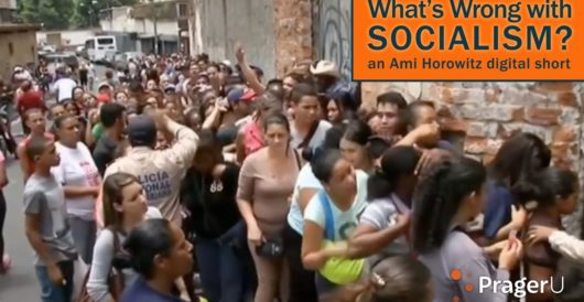 Video: Prager U asks what's wrong with socialism? by LU Staff