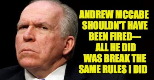 The real reason John Brennan ripped Trump over McCabe firing by Jeff Dunetz