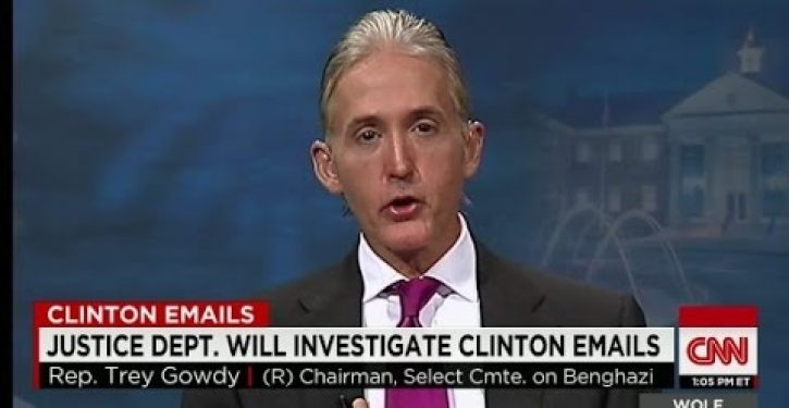 Gowdy unchained: It's 'about damn time' we got Hillary's email server!