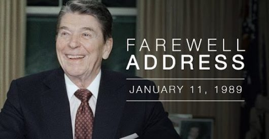 Reagan Farewell Address @ 25: Conservatism works by Mike DeVine