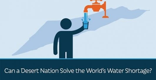 Video: Can a desert nation solve the world's water shortage? by LU Staff
