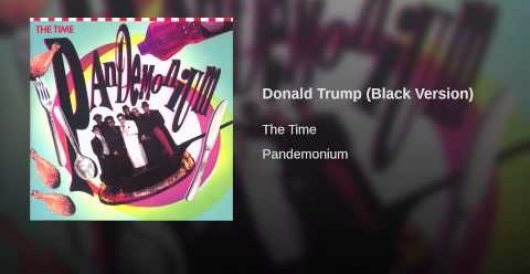 There's a 'Donald Trump' pop song. Prince wrote it by J.E. Dyer