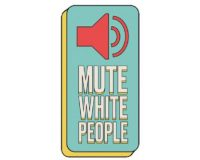Instagram stories will now carry a 'mute white people' button